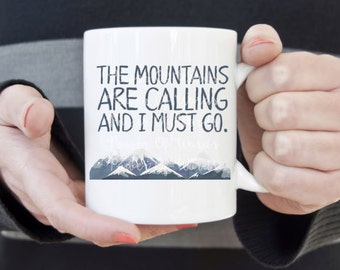 Mountains Are Calling and I Must Go ~ Coffee Mug ~ Adventure ~ Hiking