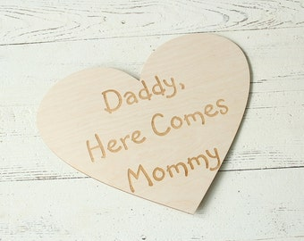 Daddy Here Comes Mommy Sign Rustic Wedding Sign