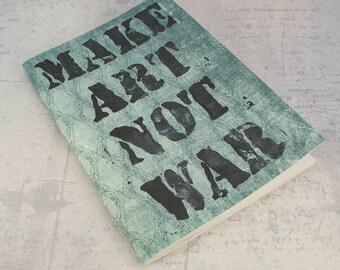 Make art not war jotter notebook green