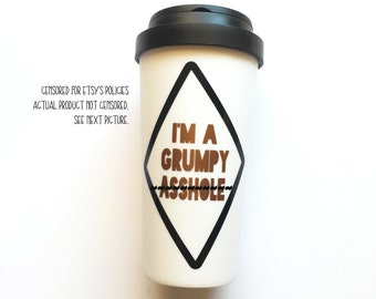 Gifts for dads and boyfriends coffee mugs for non morning people, I'm a grumpy a hole travel mug