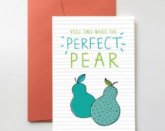 Perfect Pear Card | Engagement. Wedding. Congratulations. Cute. Illustration.