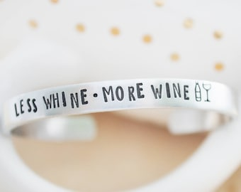 Silver Cuff Bracelet - Less Whine More Wine Cuff - Wine-o Gift - Humorous Gift - Funny Graduation Gift - Wine Hand Stamped Bracelet