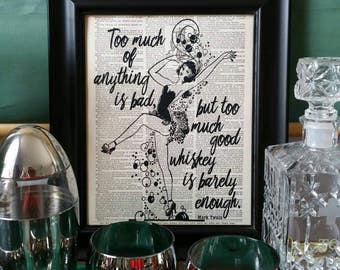 Too Much Good Whiskey Dictionary Art Print / Flapper / Bar Cart Decor / Party Girl / Book Print / Quote Print / Mark Twain / Bar Decor