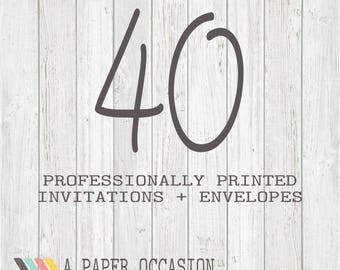 40 Professionally Printed Invitations