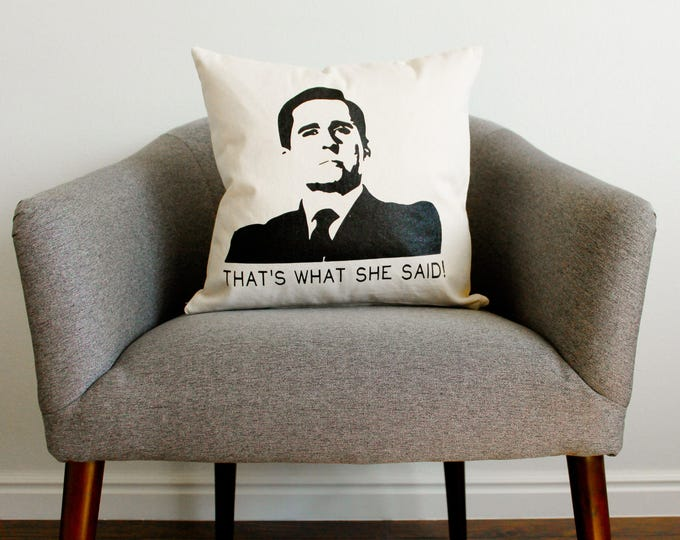 "The Office TV SHOW Michael Scott ""That's What She Said!"" Pillow - Home Decor, Decorative Pillow, Cushion Cover, Gift for Her, Gift for Him"