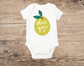 Olive You Baby Bodysuit or T Shirt