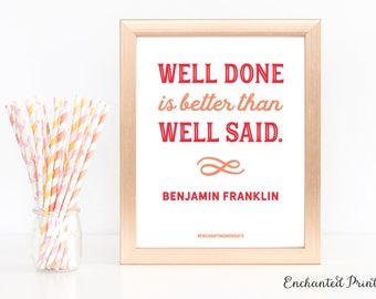 Benjamin Franklin - Well Done is Better - Quote print - Classroom Printable art wall decor - Inspirational quote poster - Instant download