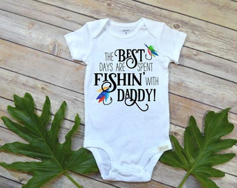 Fishing shirt,The Best Days are Spent Fishing, Baby Shower Gift, Fishing Baby shirt, Fishing Buddy, Fishing Grandpa shirt, Fishing Daddy