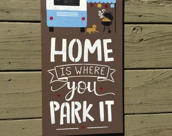 HOME Is Where You Park It 10 X 18 Inch Hand Painted Wood Sign For The