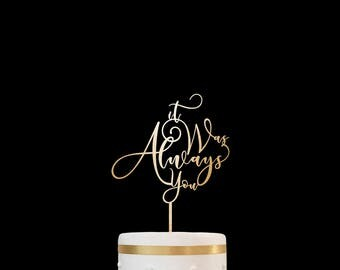 Customized Wedding Cake Topper Personalized Cake Topper for Wedding, Personalized Wedding Cake Topper It Was Always You Cake Topper 18