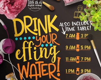 Drink Your Effing Water svg, Water Tracker svg, Eff Water svg, Drink svg, Water Bottle svg, Cut Files for Silhouette for Cricut