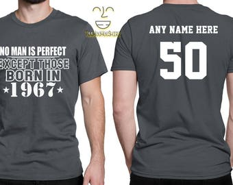 1967 No Man Is Perfect Except 50th Birthday Party Shirt, 50 years old shirt, Limited Edition 50 year old, 50th Birthday Party Tee Shirt