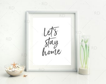 Let's stay home AND Let's stay in bed - PRINTABLE Wall Art / Typography script wall art / Script font wall art / Bedroom printable / Home
