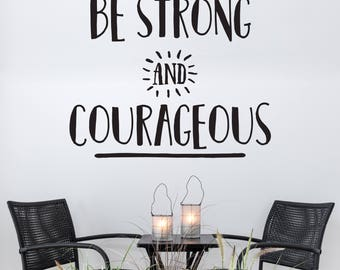 Be strong and courageous Vinyl Wall Decal - Wall Sticker, Life Saying, Inspirational Quote, Home Wall Decor, Living Room, Motivational Quote