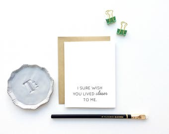 Card - I sure wish you lived closer to me | Missing You Card, Long Distance Family Boyfriend Girlfriend, Pen Pal, Friendship Card