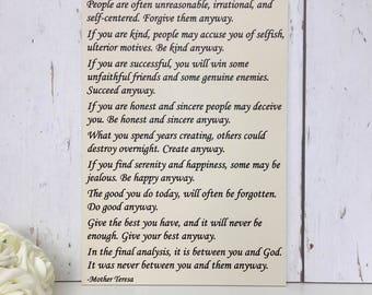 Do it anyway Sign | Mother Teresa Do it anyway Sign | Mother Teresa Quote | Large Sign | People are often unreasonable, illogical and self