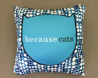 Because Cats Pillow in Blue Dot