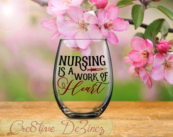 Nursing is a Work of Heart, Registered Nurse Present, I Love My Nurse, Nursing Gift Idea, Stemless Wine Glass, Oncology Pediatric ICU