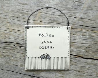 Bike. Follow your bliss. wall art. home decore. Handmade Stoneware Square Wall Plaque. In STOCK