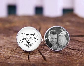 I Loved You First Cufflinks, Personalized Cufflinks, Father Of The Bride Cufflinks, Monogram Cufflinks, Custom Any Text or Photo, Groom Gift