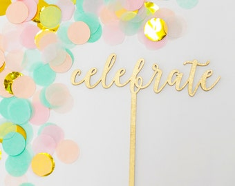 Celebrate Cake Topper, Celebrate Gold Cake Topper, Celebrate Laser Cut Cake Topper