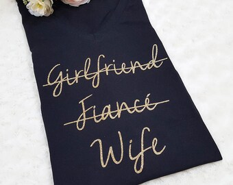 Girlfriend Fiance Wife, engaged shirt, engaged gift, bride gift, bridal shower, glitter wife, wife shirt, gift for bride, gift for fiance