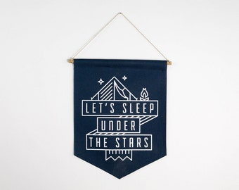 Screen Print Camping Quote, Motivational Wall Hanging, Let's Sleep Under The Stars, Silk Screen Canvas Banner, Ready-to-Hang Camping Artwork