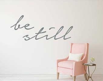 Be Still Vinyl Decal - Wall Decor / Wall Decals / Bedroom Decal / Christian Decor / Modern Decor / Bible Quotes / Home Decor / Wall Quotes