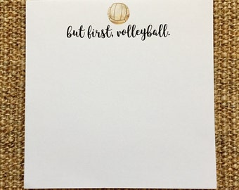 But First Volleyball Notepad - Sports - Team - Notes - Desk - Custom - Favor - 3.67x8.5 - 5.5x5.5 - 5.5x8.5