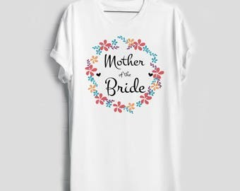 Mother of the Bride shirt / Mother of the Bride gift / Mother of the Bride gift rom Groom / Mother of the Bride gifts