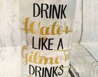 Drink Water Like A Gilmore Drinks Coffee - Motivational Water Tracker - 32OZ Water Bottle - Water Tracker Bottle