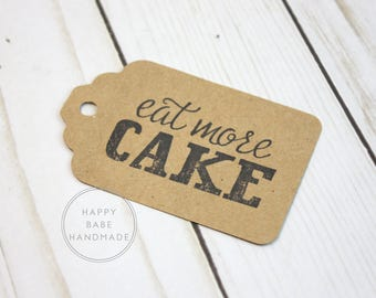 """10 Tags, Eat More Cake, Favor Tag, Wedding Favor Tag, White or Kraft, 2""""x3.25"""", Hand Stamped, Gift Tag, Eat More Cake Tag, Rustic Wedding"""