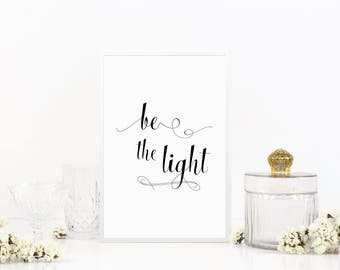 Be The Light, Motivational Wall Decor, PRINTABLE Art, Quote Prints, Inspirational Wall Art, Uplifting Quotes, Classroom Art Wall Quotes