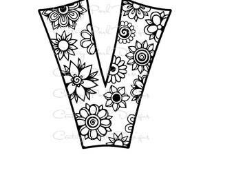 Letter V Alphabet Flowers SVG / JPEG / PNG /pdf / use with Silhouette Studio and Cricut Design Space - Commercial Use - Adult Coloring Page