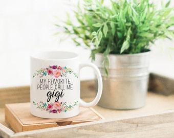 My Favorite People Call Me GiGi Coffee Mug   New Grandma Mug   Gift for Gigi   Pregnancy Reveal   Nana Coffee Cup   Grandma Gift  Mom Gift