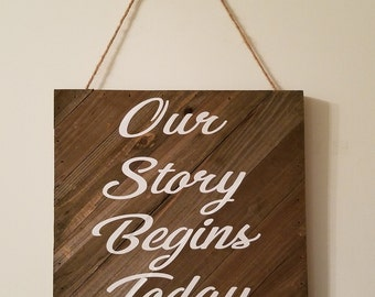 12X12 Wood Sign Our Story Begins Today