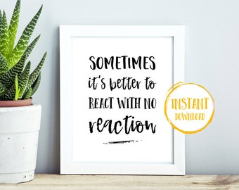 Sometimes It's Better To React With No Reaction, Large Printable Art, Typography Art, Motivational Wall Art, Inspirational Office Print