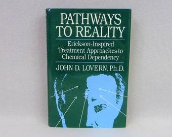 1991 Pathways to Reality - Erickson-Inspired Treatment Approaches to Chemical Dependency - Vintage 1990s Psychology Book