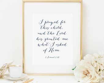 I Have Prayed For This Child Printable 1 Samuel 1:27 Navy Scripture Verse Wall Art Nursery Scripture Print Bible Verse Wall Art Christian