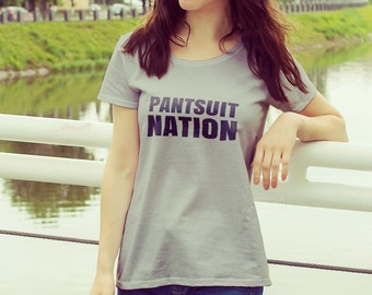 "Feminist TShirt: ""PANTSUIT NATION"" shirt (Multiple Colors) by Fourth Wave feminist apparel, handmade, super soft, great gift!"