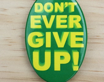 Don't Give Up button