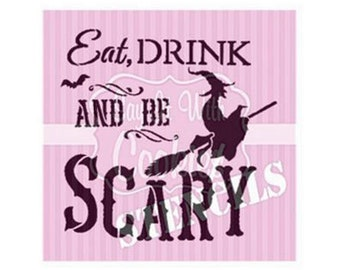 """Eat Drink and Be Scary 5.5 x 5.5"""" Stencil"""