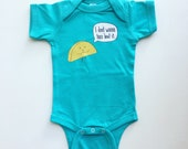 I Don't Wanna Taco 'Bout It + Unisex Boys Girls Baby Onesie Bodysuit cute food pun clothing + Newborn to 18 months