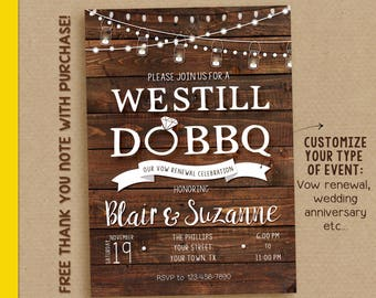 Rustic Vow Renewal Invitation, Vow Renewal Invitation,We still do, we still do BBQ, Vow renewal Invite