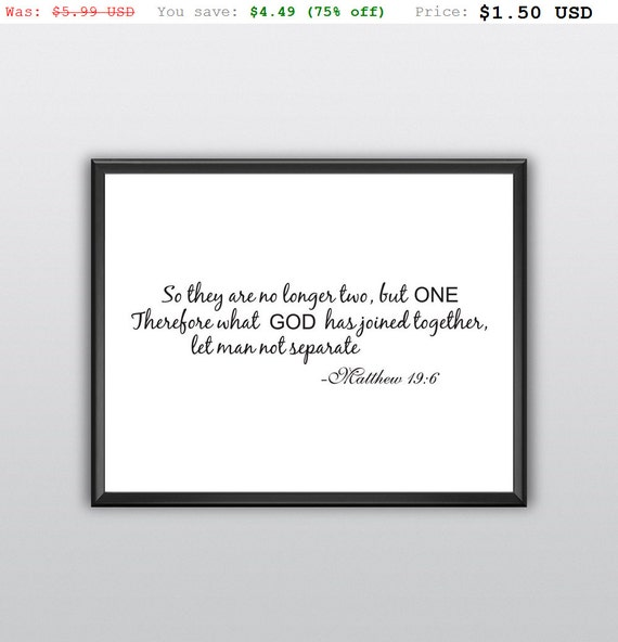 75% off So They Are No Longer Two Printable God Has Joined Together Wall Art Let Man Not Separate Wall Print Matthew 19:6 Print (T224)