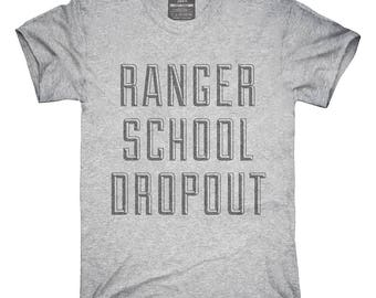 Funny Ranger School Dropout T-Shirt, Hoodie, Tank Top, Gifts
