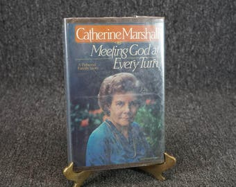 Meeting God At Every Turn By Catherine Marshall C. 1980
