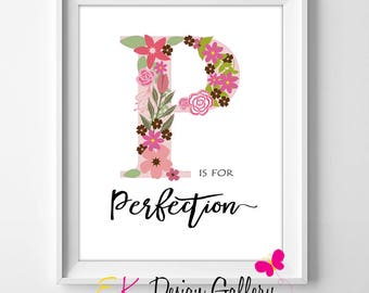 Wall Art Decor, Alphabet Art, P is for Perfection, Alphabet Print, Flower Alphabet Art, Alphabet Flower Print, Instant Download 8x10