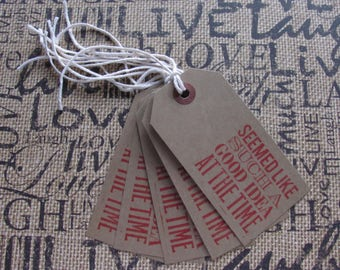 Gift Tags, Set of 5, Good Idea, Seemed Like, Red, Kraft Paper, Stamped, Cotton Twine, Fun Saying, All Occasion