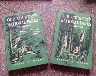 Our Country's National Parks: Volume One and Two by Irving R. Melbo